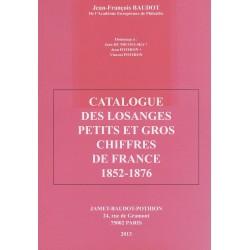 Catalogue des losanges Petits et gros chiffres de France 1852-1876 - Jean-François Baudot 2013